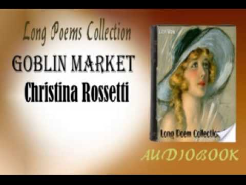 an analysis of the objects and characters in the poem goblin market by christina rossettis Goblin market analysis christina georgina rossetti critical analysis of poem goblin market analysis christina georgina rossetti characters archetypes.