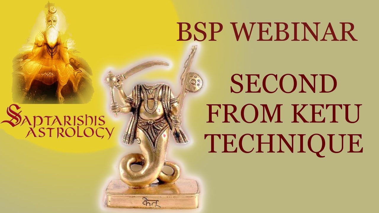 BSP - 2nd from Ketu Technique - Saptarishi s Bhrighu Astrology Free Webinar  - 12 Mar 2015