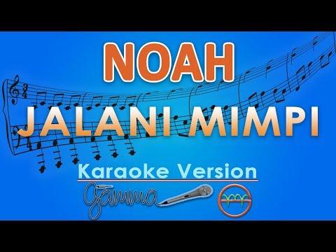 NOAH - Jalani Mimpi (Karaoke Lirik Tanpa Vokal) by GMusic
