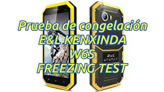#Smartphone FREEZING TEST - PRUEBA DE congelación - E&L W6S KENXINDA TELÉFONO IP68