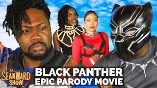 BLACK PANTHER - Epic Parody Movie - The Sean Ward Show