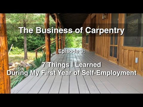 7 Things I've Learned Being Self Employed | The Business of Carpentry Episode 3