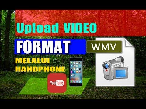 Cara Upload Video Format WMV