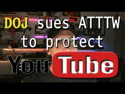 DOJ Sues AT&T&TW to Protect YouTube (and Sling, Hulu, Netflix, Amazon)