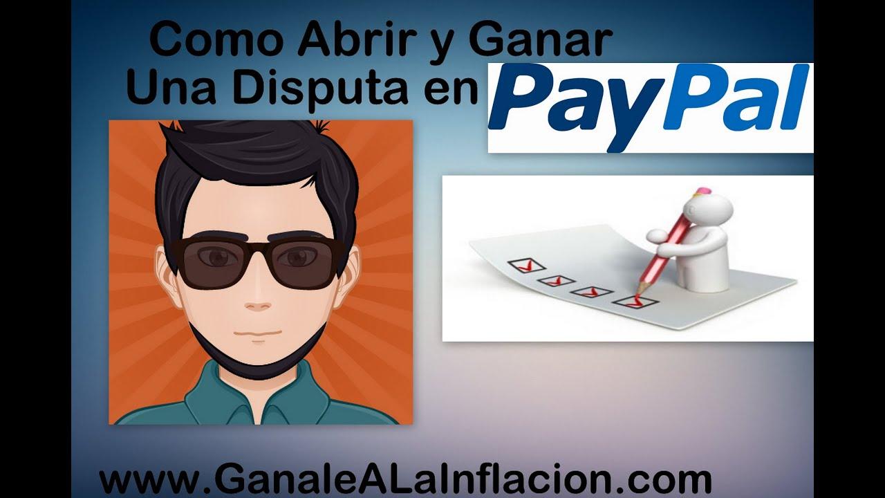Como Abrir y Ganar una Disputa en PayPal En 2015 - Ganale A La ...