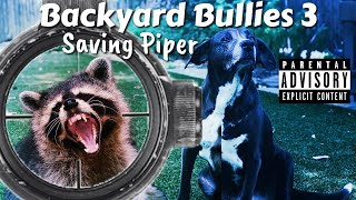 Backyard Bullies 3 - Saving My Dog... again! (HD Pest Control Footage!)