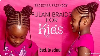BACK TO SCHOOL FULANI BRAIDS FOR KIDS EASY TUTORIAL BEGINNER FRIENDLY 2018-2019