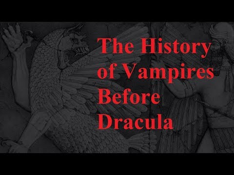 The History of Vampires BEFORE Dracula
