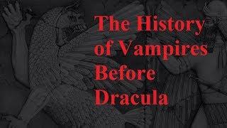 The History of Vampires BEFORE Dracula