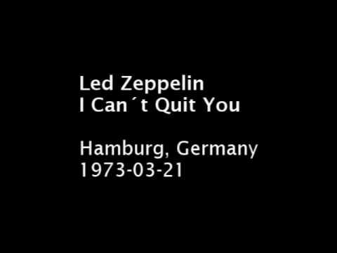 Led Zeppelin - I Can´t Quit You - Hamburg, 1973-03-21