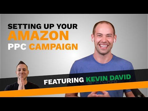 Part 1 PPC Campaigns w/ Kevin David