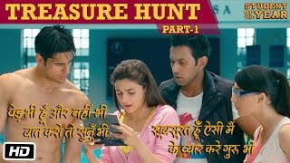 The Treasure Hunt: Part 1 - Student Of The Year - Sidharth Malhotra, Alia Bhatt & Varun Dhawan