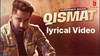 New Punjabi Songs 2020 | Qismat Lyrical | Varinder Brar | Official Punjabi Video | Latest Song 2020