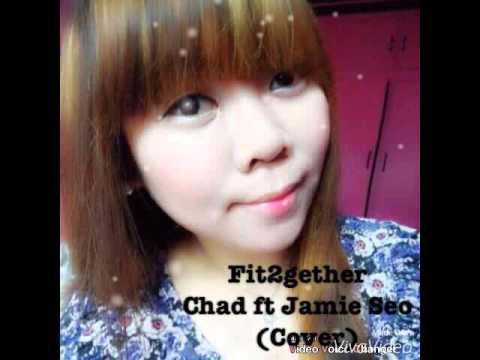 Fit2gether - Chad Future ft. Jamie Seo (Cover)