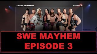 WWE 2K18 - SWE Universe Mode - Episode 3 - Mayhem