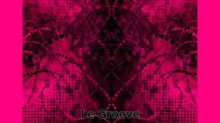 Le Groove - I Can