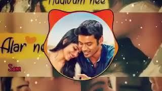 Tamil Whatsapp Status Video   Mudhal nee.. Mudivum nee.. Maru Vaarthai Pesathey love duet