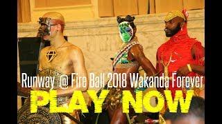 Runway @ Fire Ball 2018 Wakanda Forever.