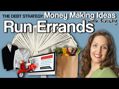 THE DEBT STRATEGY: MONEY MAKING IDEAS - Run Errands