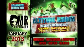 Download Altitude Riddim Mix By Mr Mentally (Jan 2013) Dancehall MP3 song and Music Video