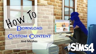 The Sims 4   How To Download Custom Content and Meshes
