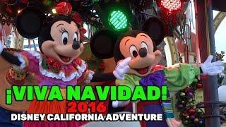¡Viva Navidad! FULL SHOW for Christmas season 2016 at Disney California Adventure