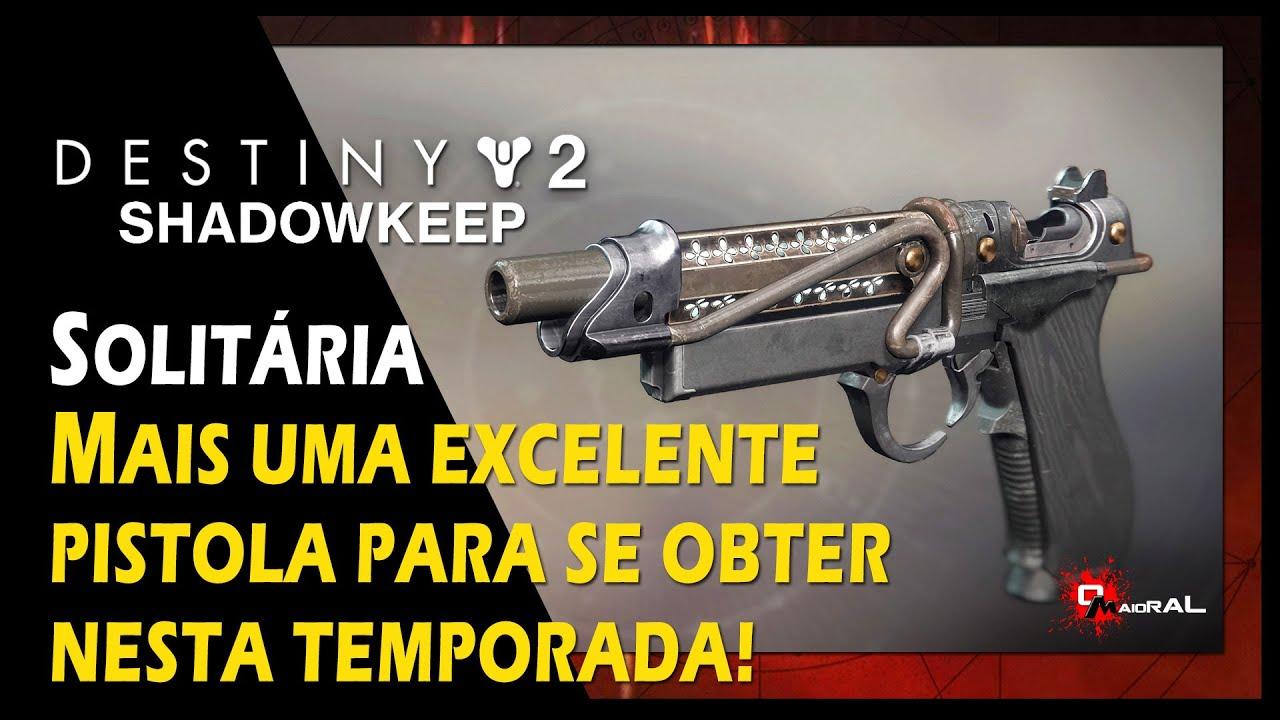 DESTINY 2 - Solitária - Mais Uma Excelente Pistola Para Se Obter Nesta Temporada!
