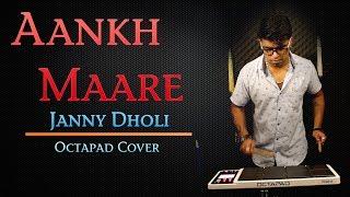Aankh Marey | Simmba | Ranveer Singh,Sara Ali Khan | Janny Dholi Octapad Cover