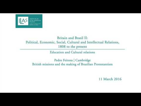 Britain and Brazil II: Education and Cultural relations - Pedro Feitoza