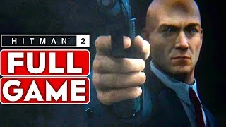 HITMAN 2 Gameplay Walkthrough Part 1 FULL GAME [1080p HD 60FPS PC MAX SETTINGS] - No Commentary