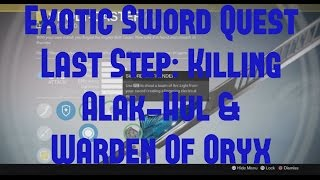 """Destiny TTK  """"Exotic Sword Quest Last Step Killing Alak-Hul & Warden Of Oryx"""""""