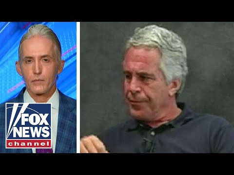 Trey Gowdy: I am 'heartbroken' for Epstein's victims