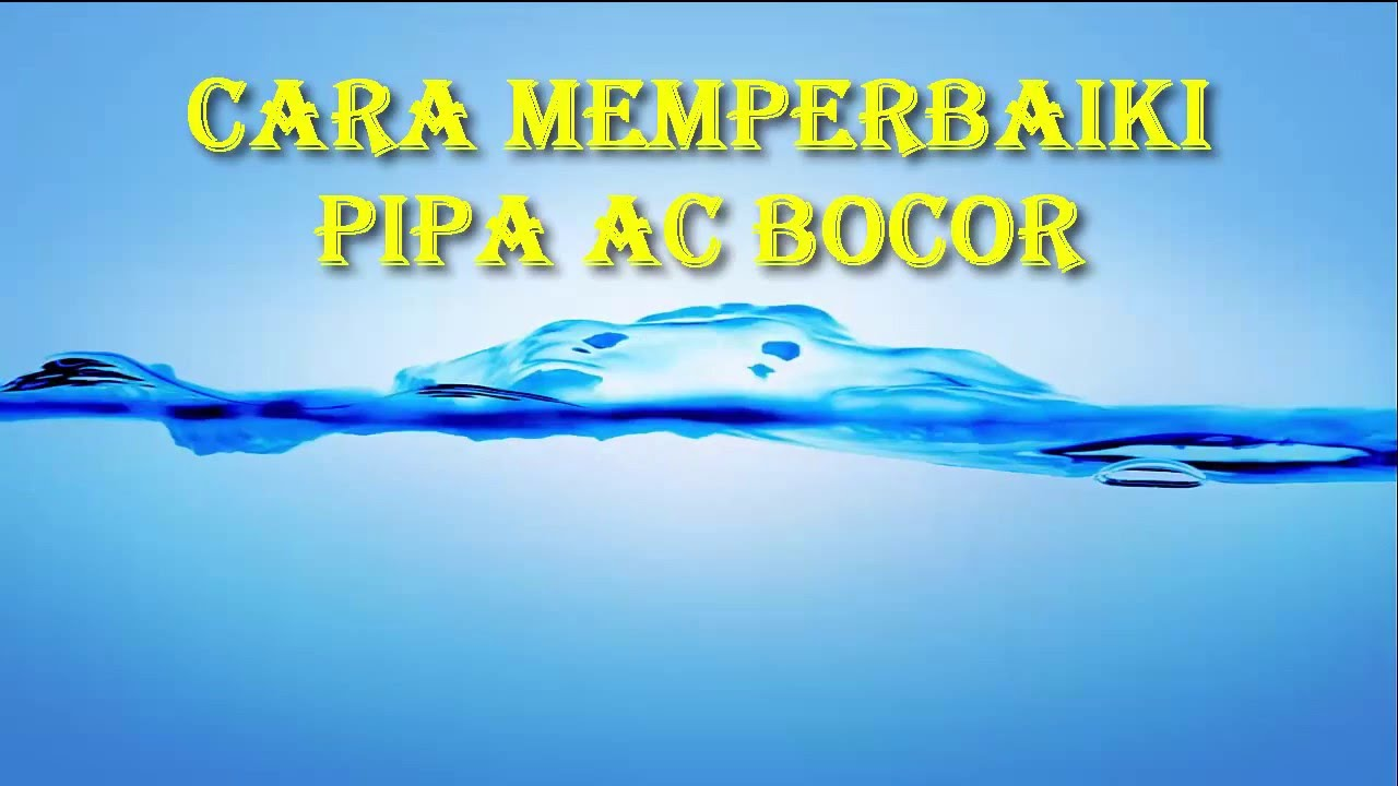 Cara Memperbaiki Pipa Ac In Door Bocor Youtube