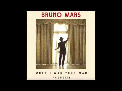 When I Was Your Man (Acoustic) - Bruno Mars