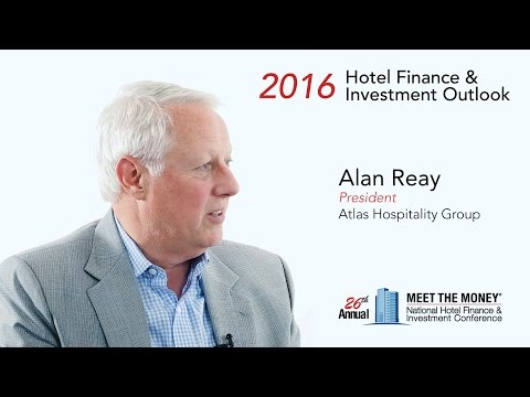 meet-the-money-2016:-alan-reay---california-hotel-market,-sales-and-purchases,-revpar-and-financing