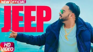 jeep full video joggi singh feat gurlez akhtar latest punjabi song 2018 speed records
