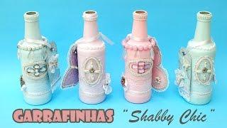 Garrafas Recicladas e Decoradas Estilo Shabby Chic