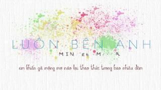 (Lyrics) Luôn Bên Anh - Min, Mr A