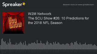 The SCU Show #26: 10 Predictions for the 2018 NFL Season