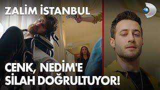 Cenk, Nedim'e silah doğrultuyor! - Zalim İstanbul 5. Bölüm