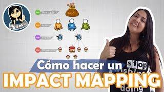 IMPACT MAPPING - INCEPTION AGILE - COMO INICIAR UN PROYECTO