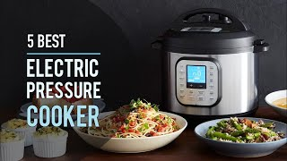 5 Best Electric Pressure Cooker 2020 - The Best Pressure Cookers (5 BEST)
