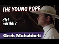 THE YOUNG POPE - İnceleme & Yorum //
