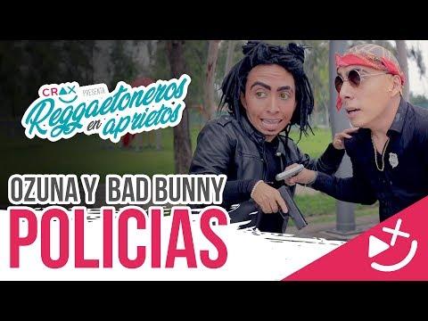 Si Ozuna y Bad Bunny fueran Policias #ReggaetonerosEnAprietos Ep. 03 - CRAX