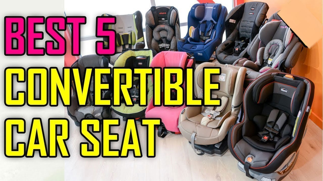 Best Convertible Car Seat 2018 - Top 5 Convertable Car Seats To Buy ...
