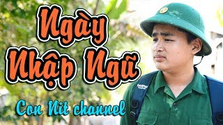 NGÀY NHẬP NGŨ - Phiên bản Con Nit Team - Con Nit channel