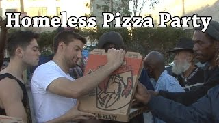 Homeless Pizza Party - Restore Faith In Humanity