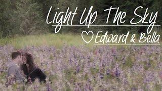 • Edward+Bella || light up the sky