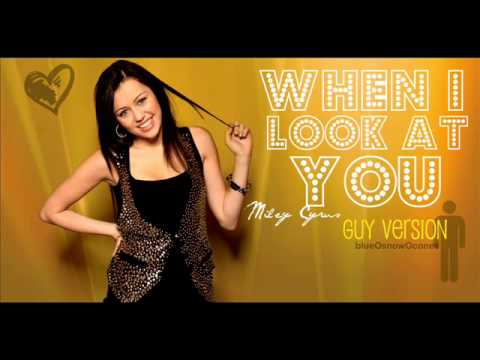 When I Look At You // Miley Cyrus (Guy Version)
