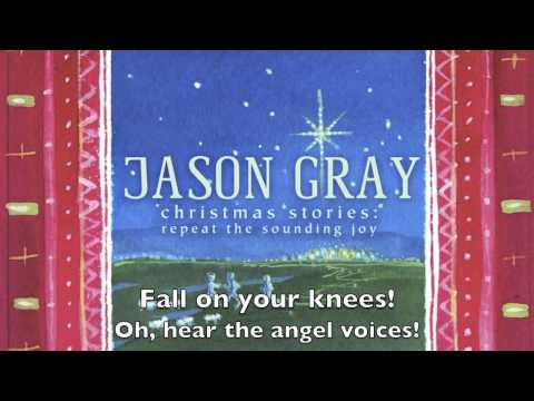 O Holy Night - Official Lyric Video - Jason Gray